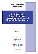 UEENEEJ104A Establish the Basic Operating Conditions of Air Conditioning Systems Learner Workbook Version 1