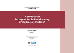MEM09002B Interpret Technical Drawing (Fabrication Edition)