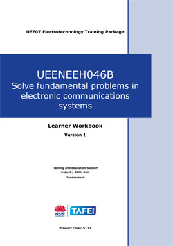 UEENEEH046B Solve fundamental problems in electronic communications systems