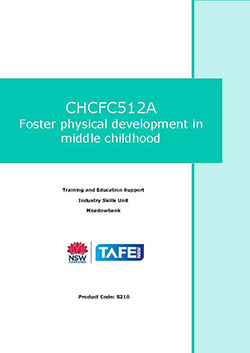 CHCFC512A Foster physical development in middle childhood