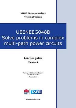 UEENEEG048B Solve problems in complex multi-path power circuits Version 4.1