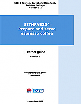 SITHFAB204 Prepare and serve espresso coffee Learner Guide