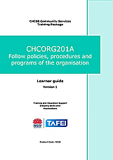 CHCORG201A Follow policies, procedures and programs of the organisation