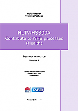 HLTWHS300A Contribute to WHS processes (Health) - Learner guide - Version 2