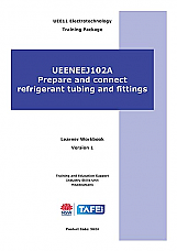 UEENEEJ102A Prepare and connect refrigerant tubing and fittings Learner Workbook Version 1.